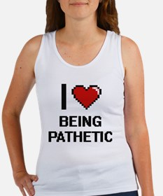 I Love Being Pathetic Digitial Design Tank Top