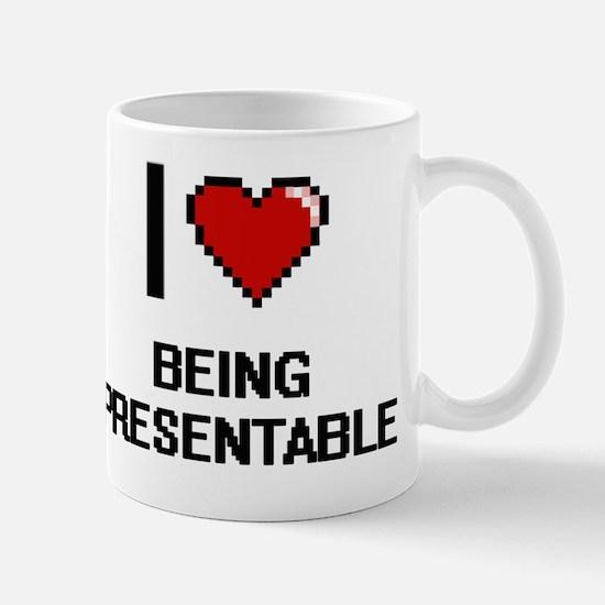I Love Being Presentable Digitial Desig Mug
