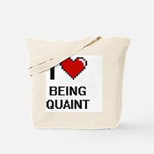 I Love Being Quaint Digitial Design Tote Bag