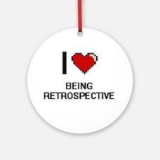 I Love Being Retrospective Digiti Ornament (Round)