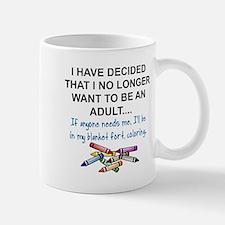 COLORING - I HAVE DECIDED THAT I NO LON Mug