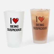 I love Being Suspicious Digitial De Drinking Glass