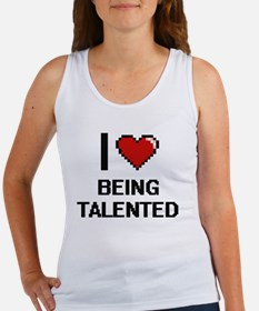 I love Being Talented Digitial Design Tank Top