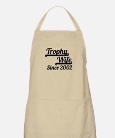 Trophy Wife Since 2002 Apron