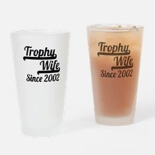 Trophy Wife Since 2002 Drinking Glass