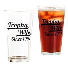 Trophy Wife Since 1991 Drinking Glass