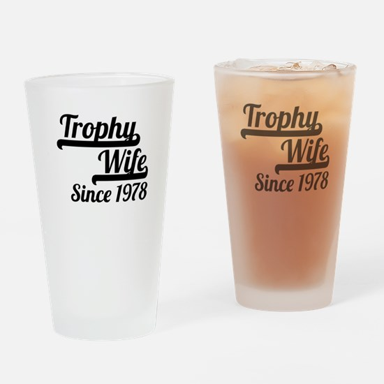 Trophy Wife Since 1978 Drinking Glass