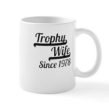Trophy Wife Since 1978 Mugs