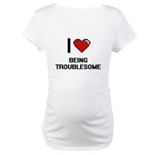 I love Being Troublesome Digitia Shirt