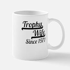 Trophy Wife Since 1971 Mugs