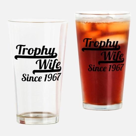 Trophy Wife Since 1967 Drinking Glass