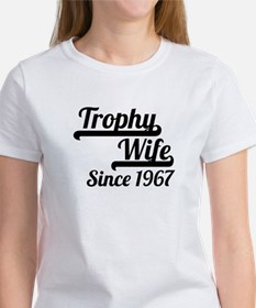 Trophy Wife Since 1967 T-Shirt