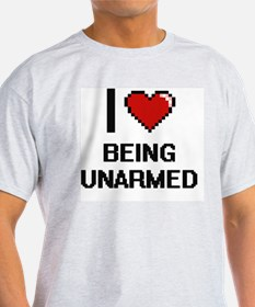 I love Being Unarmed Digitial Design T-Shirt