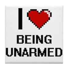 I love Being Unarmed Digitial Design Tile Coaster