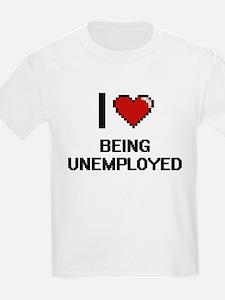 I love Being Unemployed Digitial Design T-Shirt