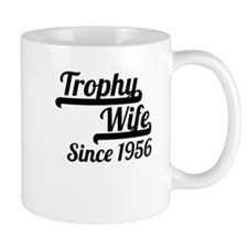 Trophy Wife Since 1956 Mugs