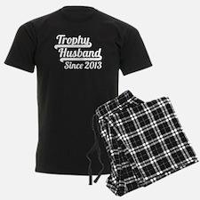 Trophy Husband Since 2013 Pajamas