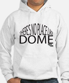 There's No Place like Dome Hoodie