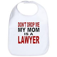 Don't Drop Me My Mom Is A Lawyer Bib