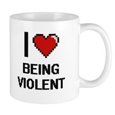 I love Being Violent Digitial Design Mugs