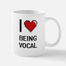 I love Being Vocal Digitial Design Mugs