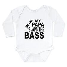 My Papa Slaps The Bass Body Suit