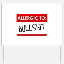 Allergic To Bullshit Yard Sign