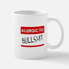 Allergic To Bullshit Mugs