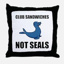 Club Sandwiches Not Seals Throw Pillow