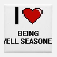 I Love Being Well Seasoned Digitial D Tile Coaster