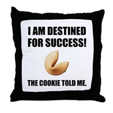 Fortune Cookie Told Me Throw Pillow