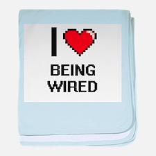 I love Being Wired Digitial Design baby blanket