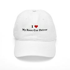 I Love My Race Car Driver Baseball Baseball Cap