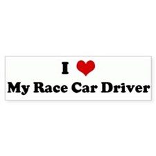 I Love My Race Car Driver Bumper Bumper Sticker