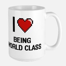 I love Being World-Class Digitial Design Mugs