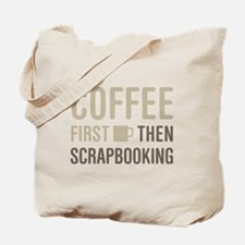 Coffee Then Scrapbooking Tote Bag