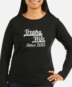 Trophy Wife Since 2015 Long Sleeve T-Shirt