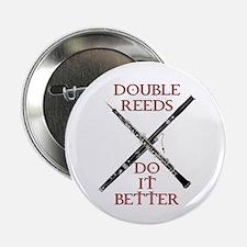 Double Reeds Do It Better Button