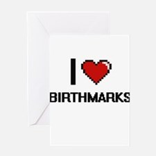 I Love Birthmarks Digitial Design Greeting Cards