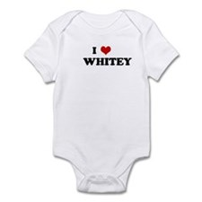 I Love      WHITEY Infant Bodysuit