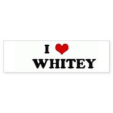 I Love WHITEY Bumper Bumper Sticker