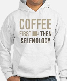 Coffee Then Selenology Hoodie