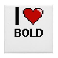 I Love Bold Digitial Design Tile Coaster