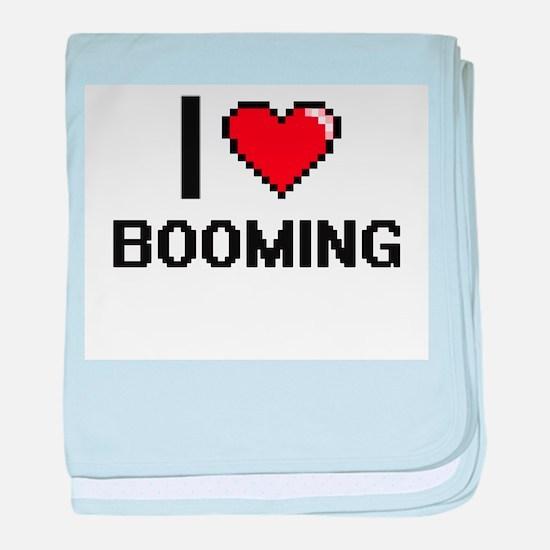 I Love Booming Digitial Design baby blanket