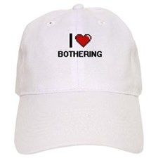 I Love Bothering Digitial Design Baseball Baseball Cap