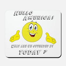 Hello America Sarcastic Smiley Mousepad