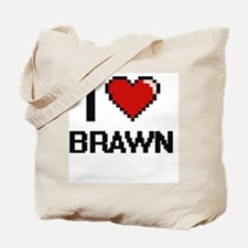 I Love Brawn Digitial Design Tote Bag