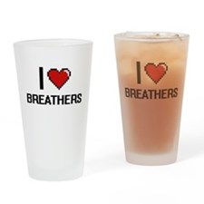 I Love Breathers Digitial Design Drinking Glass