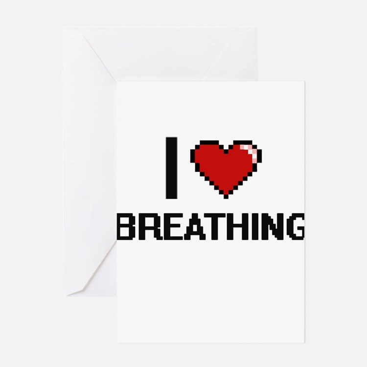 I Love Breathing Digitial Design Greeting Cards