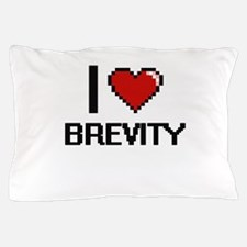 I Love Brevity Digitial Design Pillow Case